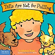 Tails Are Not for Pulling (Board Book) (Best Behavior Series)