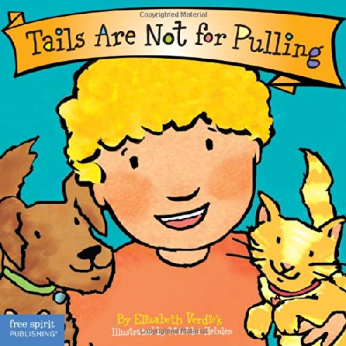 Pulling Animal (Tails Are Not for Pulling (Board Book) (Best Behavior Series))