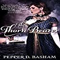 The Thornbearer: Penned in Time, Book 1 Audiobook by Pepper Basham Narrated by Rachael Beresford