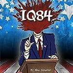 IQ84 | Mike Dickenson