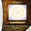 Schaffenskraft (Mental Powerline - Relaxing Dream) Hörbuch von Kurt Tepperwein Gesprochen von: Kurt Tepperwein