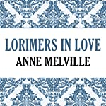 Lorimers in Love: Lorimer Family, Book 4 | Anne Melville