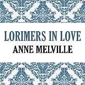 Lorimers in Love: Lorimer Family, Book 4 | Anne Melville