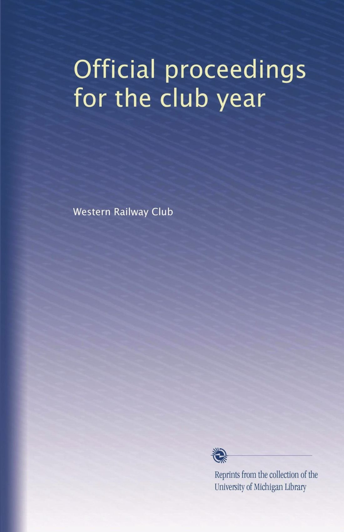 Download Official proceedings for the club year (Volume 23) pdf epub