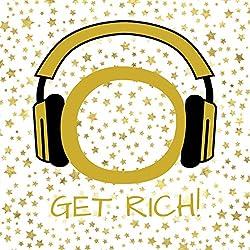 Get Rich! Manifest wealth, prosperity and abundance by Hypnosis