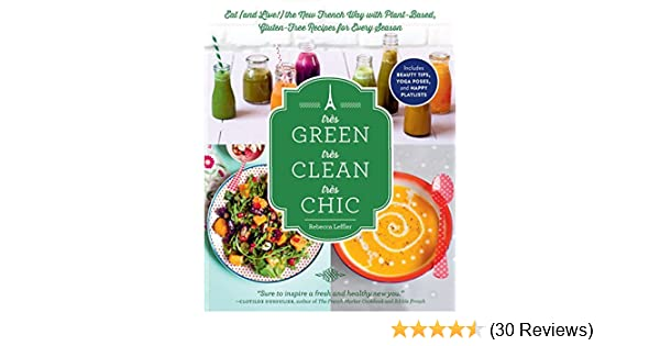 the latest 0b3ae 21ca7 Très Green, Très Clean, Très Chic  Eat (and Live!) the New French ...