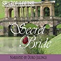 Secret Bride Audiobook by Sharol Louise Narrated by Doro Jillings