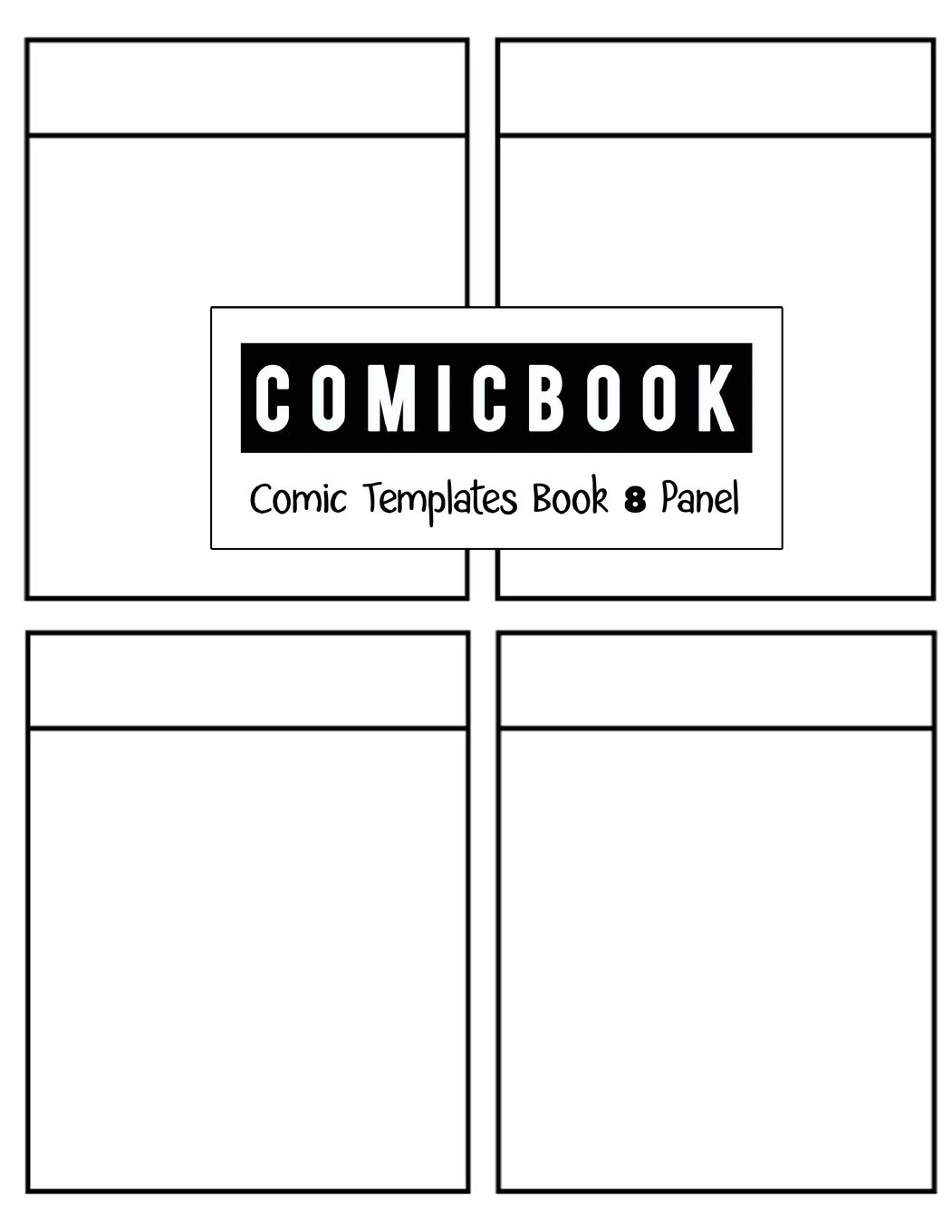Comic Book 8 Panel: Templates Comic Blank Book Panel Strip, Comic Book Drawing, Design Sketchbook Journal, Artist's Notebook, Strips Cartoon, Draw Your Own Comics, White Cover, Size 8.5 x 11 Inch PDF