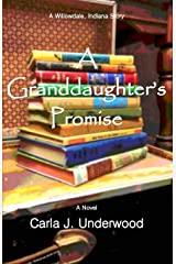 A Granddaughter's Promise: A Willowdale, Indiana Story (Willowdale, Indiana Stories) (Volume 3) Paperback