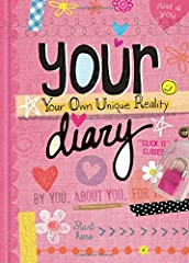 By You, about You, for You! Your Diary is all about You! And You are what make it special. Finally, a place to really be yourself and express --Your Own Unique Reality--. Best part is, you can totally --say it like it is-- because the sparkly...