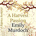A Harvest Passion Audiobook by Emily Murdoch Narrated by Virginia Ferguson