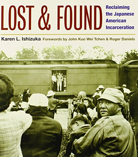 Lost and Found: Reclaiming the Japanese American Incarceration (Asian American Experience)