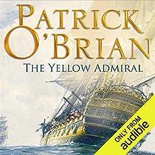 The Yellow Admiral: The Aubrey/Maturin Series, Book 18