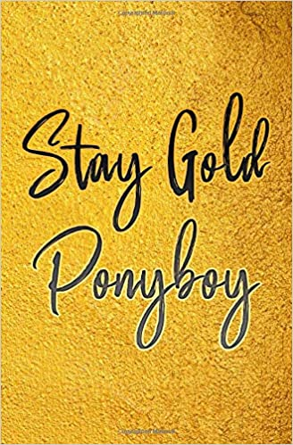 Stay Gold Ponyboy Notebook A Lined Notebook Inspirational Motivational Quotes Stay Gold Ponyboy Stay Gold Books Hinitos 9781695629608 Amazon Com Books This is my favorite song by them!! stay gold ponyboy notebook a lined