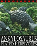 Ankylosaurus and Other Armored and Plated Herbivores, David West, 1433942313
