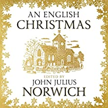 An English Christmas Audiobook by John Julius Norwich Narrated by John Julius Norwich, Nicky Diss, Sandra Duncan, Luke Thompson, Gareth Armstrong