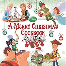 A Merry Christmas Cookbook: Disney Book Group, Disney Storybook Art ...