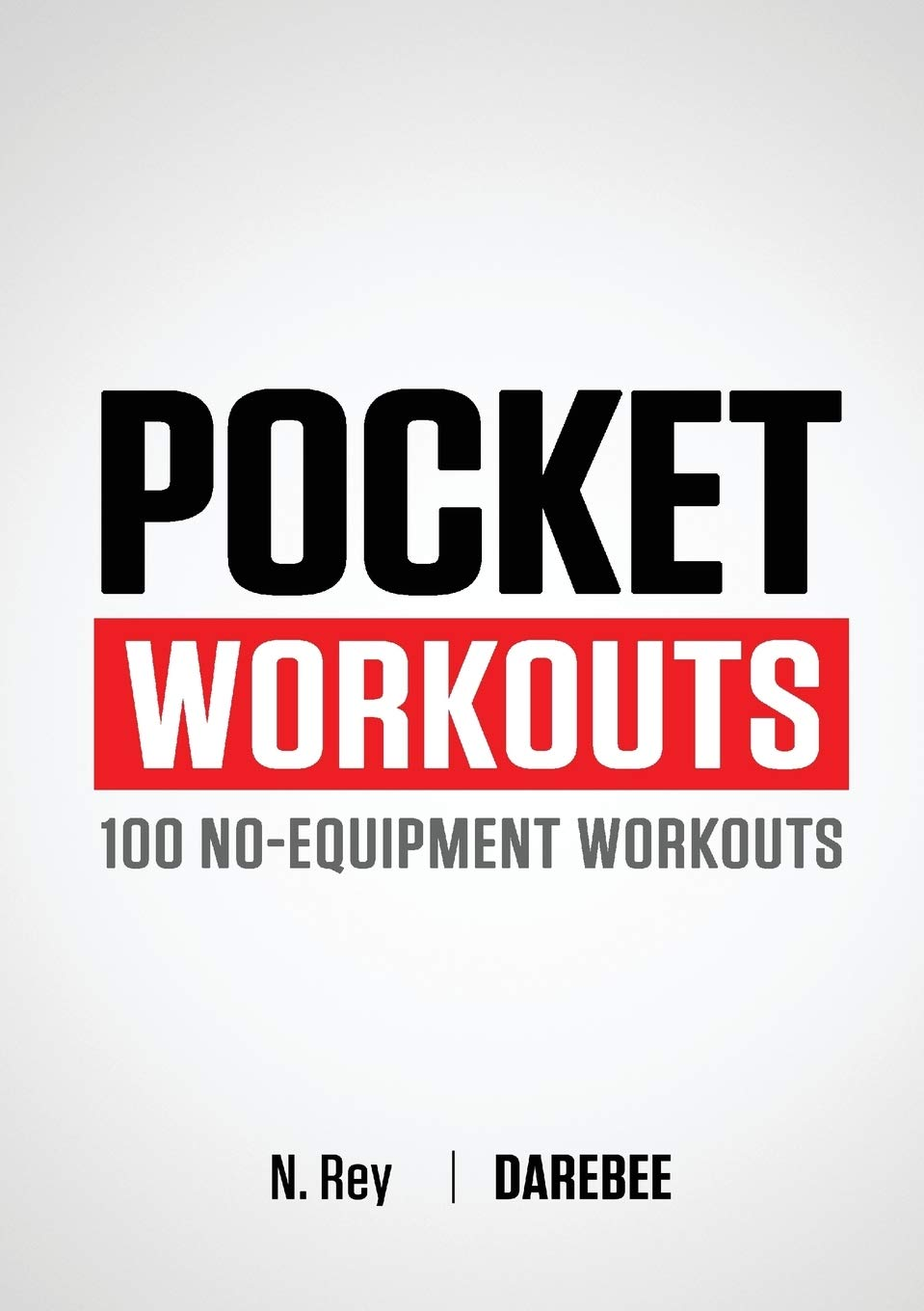 Pocket Workouts - 100 Darebee, no-equipment workouts: Train any time, anywhere without a gym or special equipment 1
