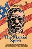 The Martial Spirit, Walter Millis, 0929587073