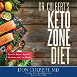 Dr. Colbert's Keto Zone Diet: Burn Fat, Balance Appetite Hormones, and...