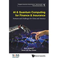 Ai & Quantum Computing For Finance & Insurance: Fortunes And Challenges For China And America: 1