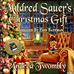 Mildred Sauer's Christmas Gift: Andrea Twombly's Christmas, Book 1   Andrea Twombly