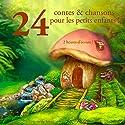 24 contes et chansons pour les petits enfants ! | Livre audio Auteur(s) : Charles Perrault, Frères Grimm, Hans Christian Andersen Narrateur(s) : Divers narrateurs