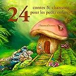 24 contes et chansons pour les petits enfants ! | Charles Perrault,Frères Grimm,Hans Christian Andersen