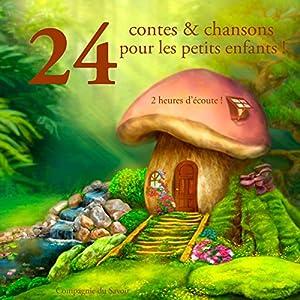24 contes et chansons pour les petits enfants ! | Livre audio