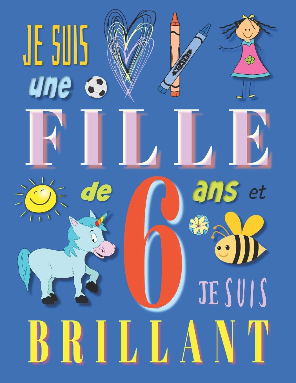 Je Suis Une Fille De 6 Ans Et Je Suis Brillant Livre De