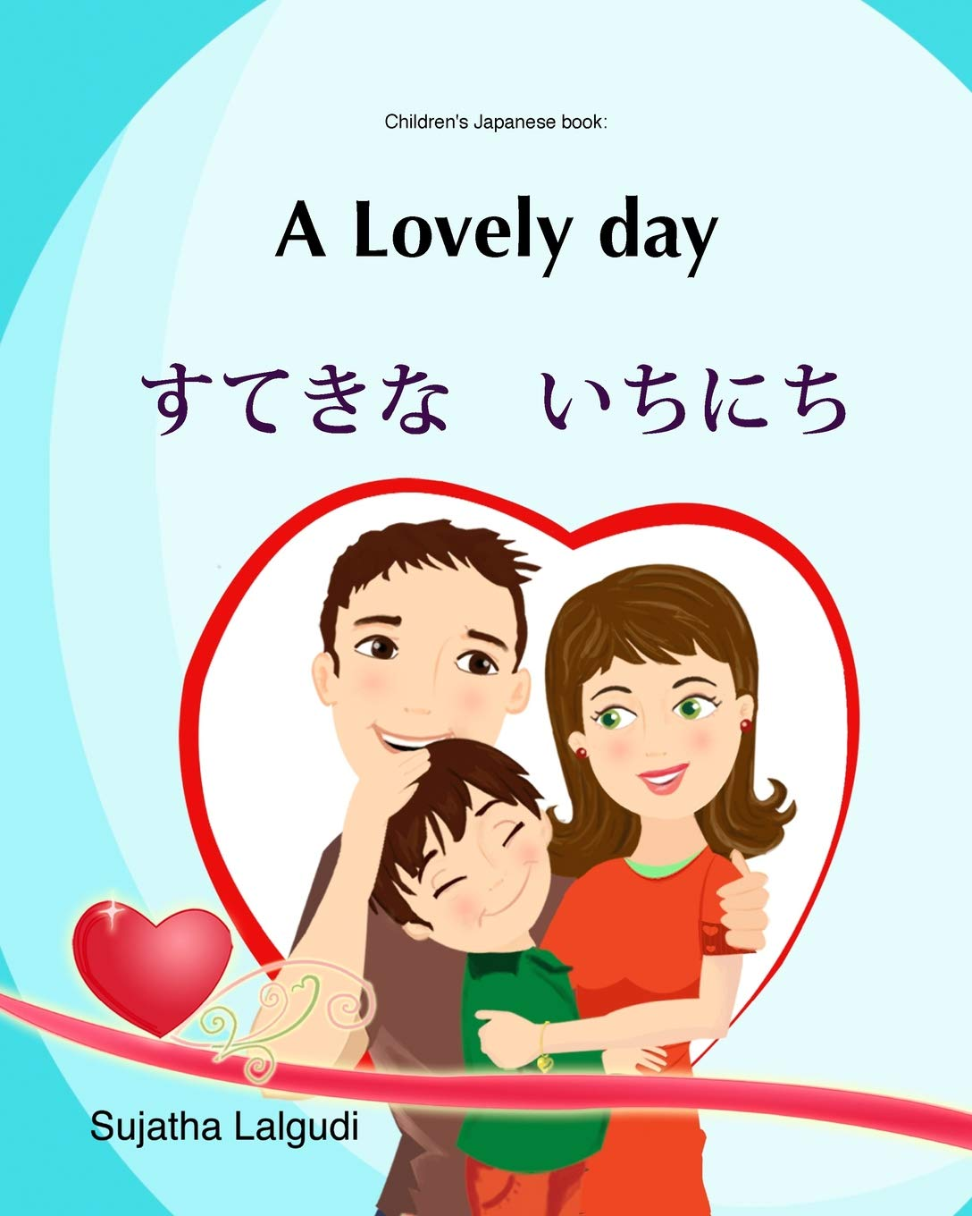 Read Online Kids Valentine book: A lovely Day (Bilingual English Japanese) Picture book: Children's Japanese book. English Japanese children's picture book ... for children) (Volume 14) (Japanese Edition) pdf epub