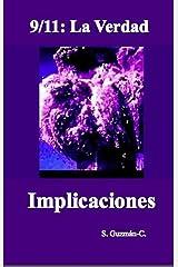 9/11: La Verdad / Implicaciones (Spanish Edition) Kindle Edition