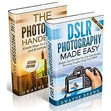 Photography: Photography & Photoshop Box Set: Photoshop Handbook & DSLR Photography Made Easy (Photography, Photoshop, Digital Photography, Creativity)