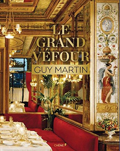 Le Grand Véfour: Guy Martin (Chene Cuis.Vin)