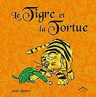 Le Tigre et la Tortue par James Rumford