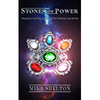 Stones of Power: A prequel novella to The TruthSeer Archives