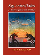 King Arthur's Children: A Study in Fiction and Tradition (Reflections of Camelot)