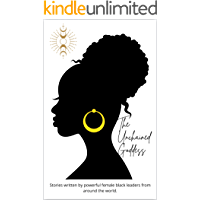 The Unchained Goddess: Stories written by powerful female black leaders from around the world. (The Everyday Goddess…
