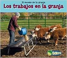 Los trabajos en la granja (El mundo de la granja) (Spanish Edition