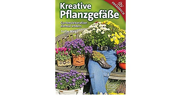 Kreative Pflanzgefäße 9783702014520 Amazoncom Books