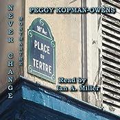 Never Change Montmartre: Seven Paris Mysteries, Book 7   Peggy Kopman-Owens