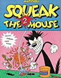 Squeak the Mouse 2, Massimo Mattioli, 1561630640