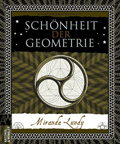 Schönheit der Geometrie (Artemis & Winkler Sachbuch) Gebundenes Buch – 3. September 2010 Miranda Lundy Christiana Goldmann 3538073074 Mathematik / Geometrie