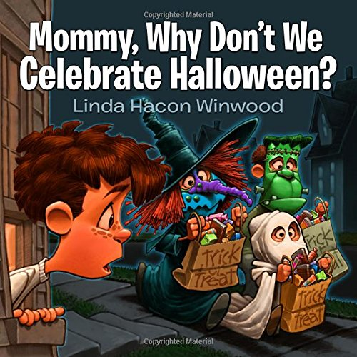 Mommy, Why Don't We Celebrate Halloween? -