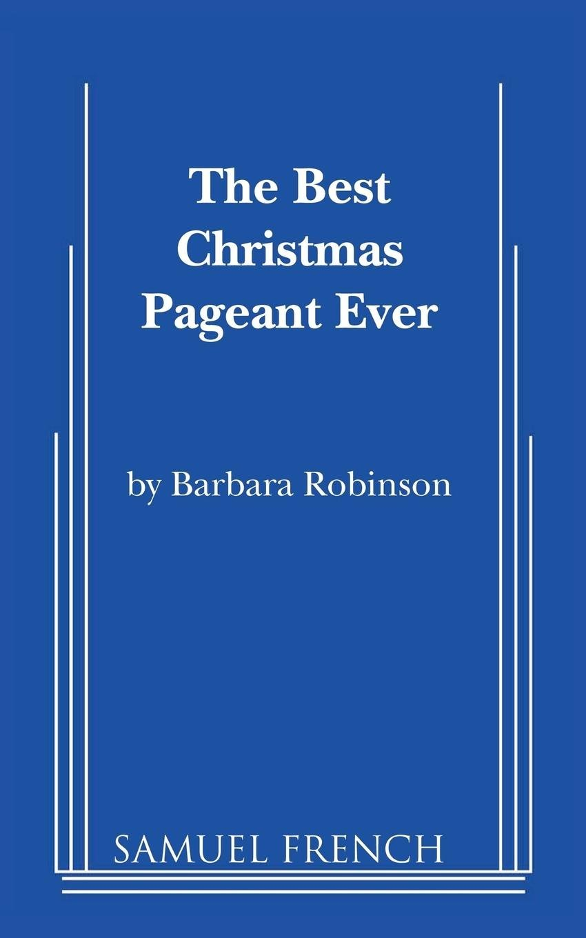 the best christmas pageant ever script barbara robinson 9780573617454 amazoncom books - Best Christmas Pageant Ever Script