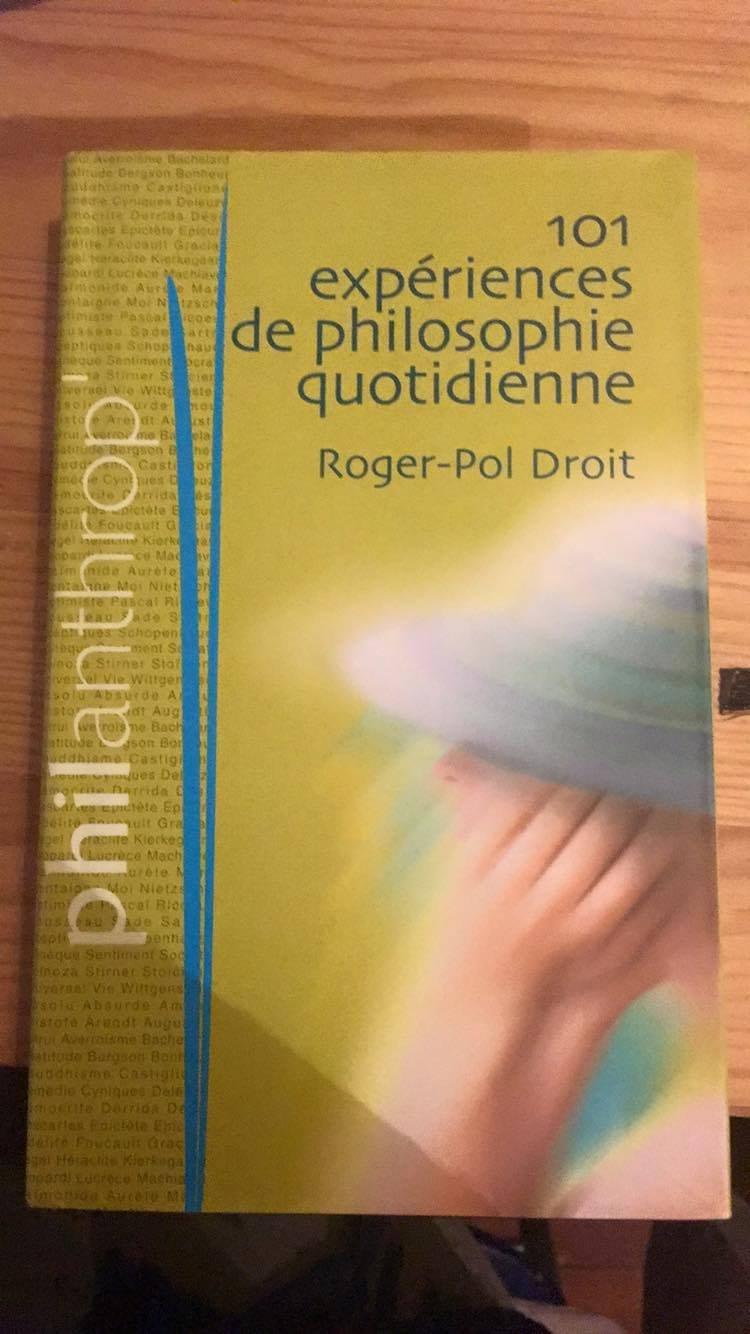 Amazon.fr - 101 expériences de la philosophie quotidienne - Roger-Pol Droit  - Livres