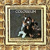Those Who Are About To Die Salute You: Remastered & Expanded Edition /  Colosseum