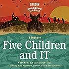 Five Children and It (BBC Children's Classics) Radio/TV von E Nesbit Gesprochen von: Terry Molloy, Julia McKenzie, Simon Carter