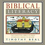 Biblical Literacy : The Essential Bible Stories Everyone Needs to Know | Timothy Beal