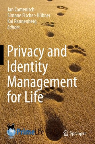 [PDF] Privacy and Identity Management for Life Free Download | Publisher : Springer | Category : Computers & Internet | ISBN 10 : 3642203167 | ISBN 13 : 9783642203169